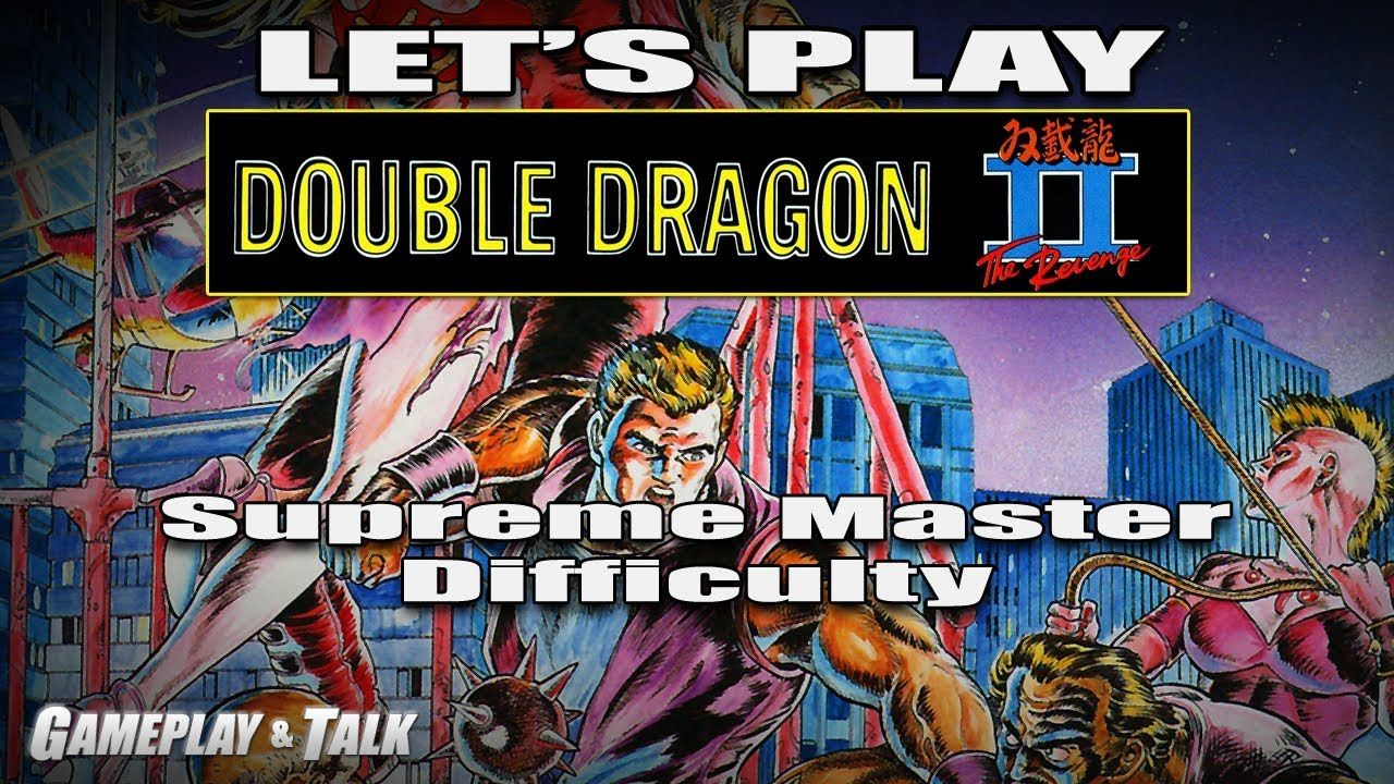 Let S Play Double Dragon Ii For The Nes Supreme Master Difficulty