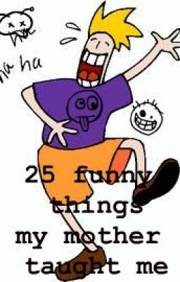 25 Funny Things My Mother Taught Me : funny, things, mother, taught, FUNNY, THINGS, MOTHER, TAUGHT, Mother, Teach,, Funny,, Teaching