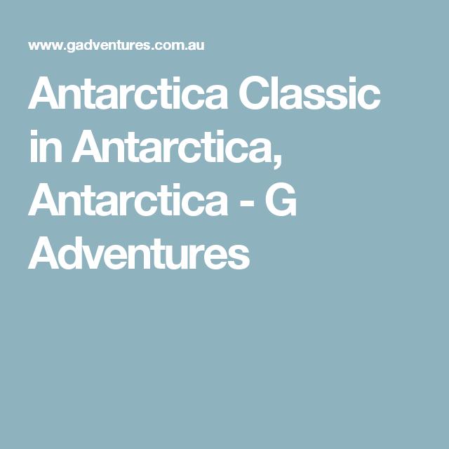 Antarctica Classic in Antarctica, Antarctica - G Adventures