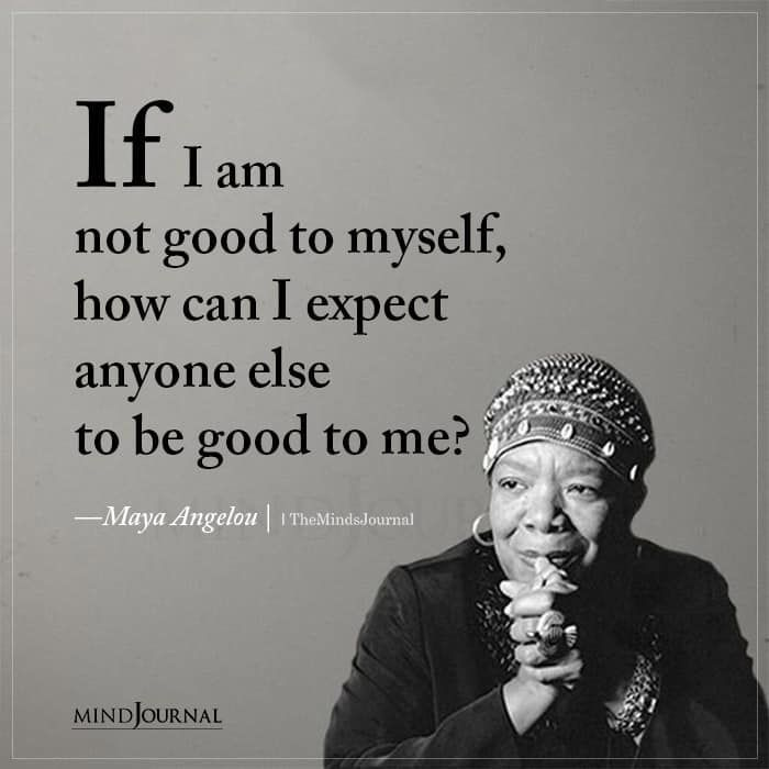 If I Am Not Good To Myself