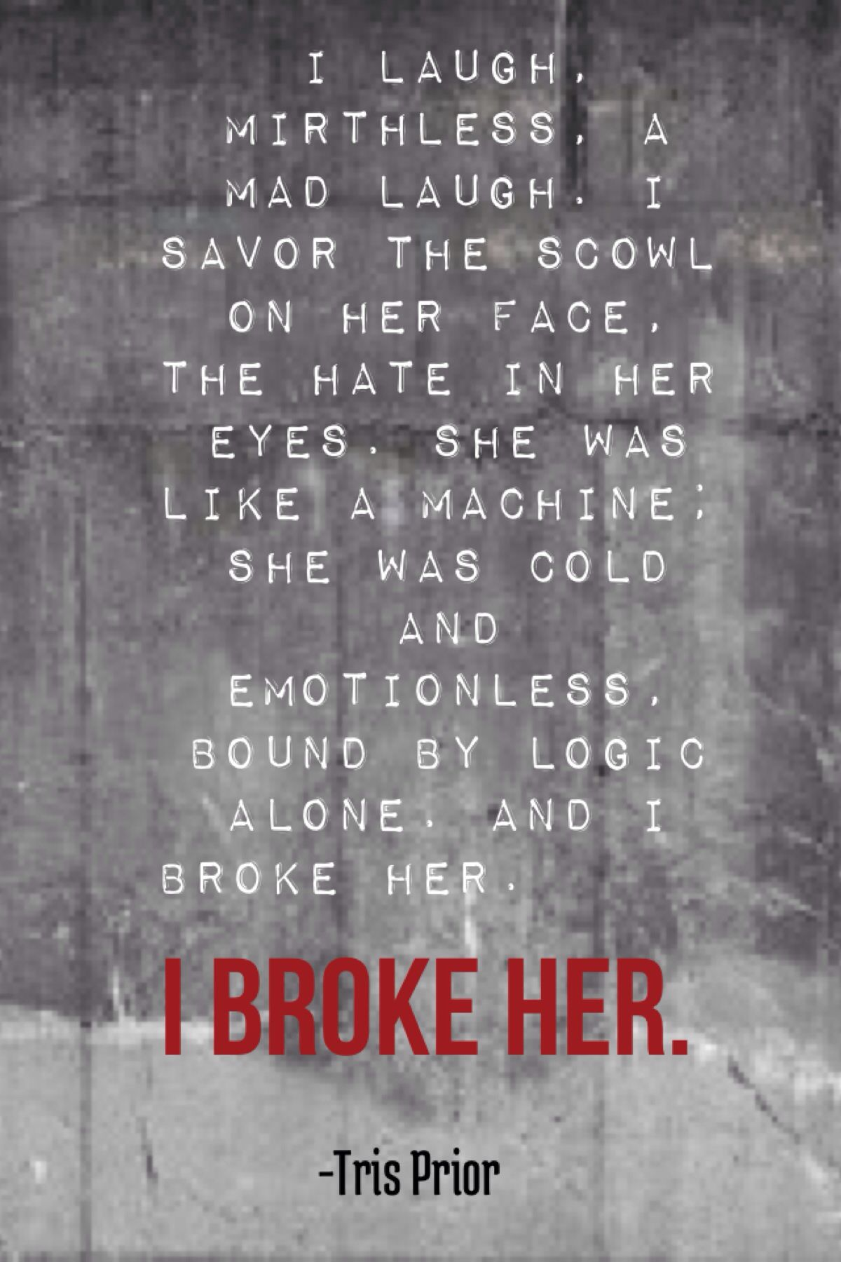 Insurgent quote by Veronica Roth, from the Divergent ...