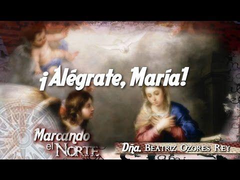 El Rincon de mi Espiritu: Marcando el Norte: ¡Alégrate, María!