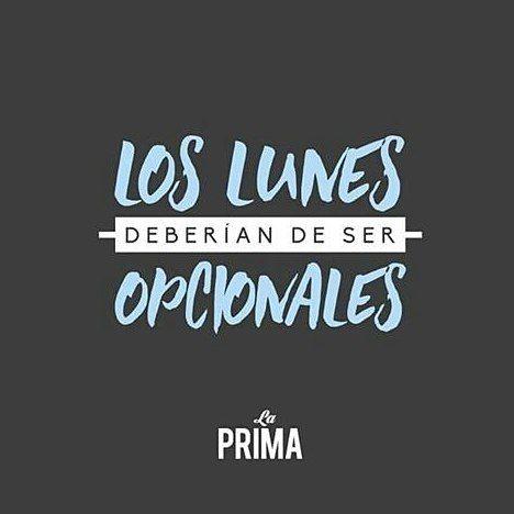 Los lunes deberían ser opcionales   Por @laprimadiseno  #pelaeldiente