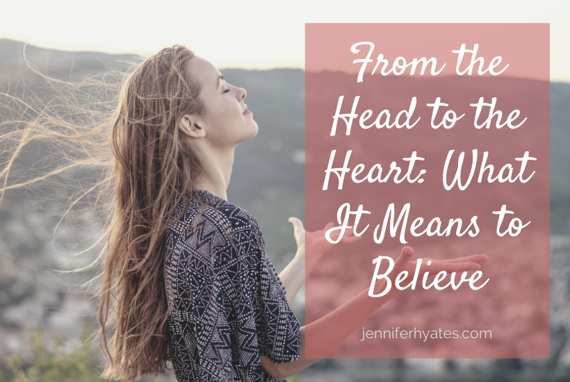 From The Head To The Heart What It Means To Believe In 2020 Head And Heart Believe Transform Your Life