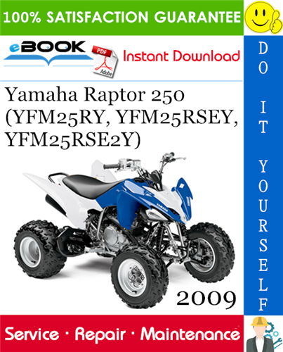 2009 Yamaha Raptor 250 Yfm25ry Yfm25rsey Yfm25rse2y Atv Service Repair Manual Yamaha Repair Manuals Repair