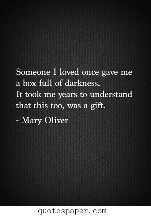Box Full Of Darkness Love Quotes Love Quotes Quotable Quotes Quotes
