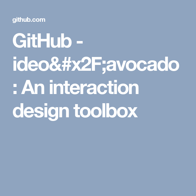 GitHub - ideo/avocado: An interaction design toolbox