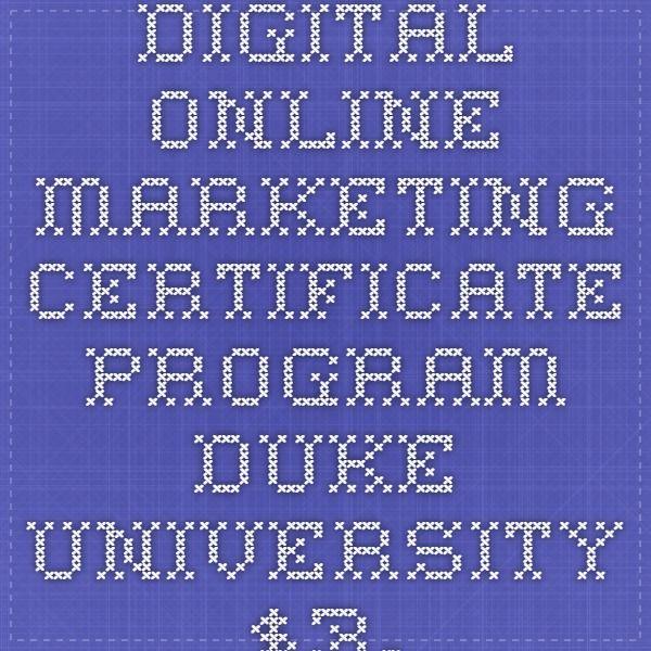 Digital Online Marketing Certificate Program- Duke