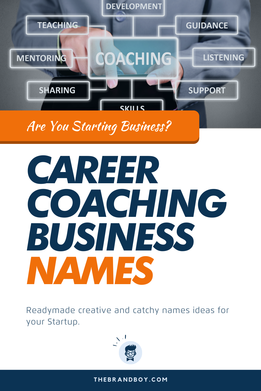 185 Creative Career Coaching Business Names Career Coach Coaching Business Business Names