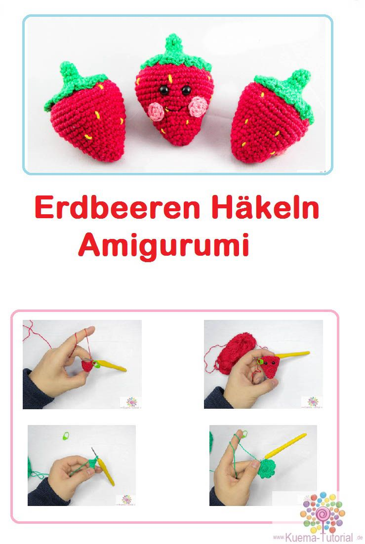 Erdbeere Häkeln Anleitung Amigurumi Kostenlose Häkelanleitungen