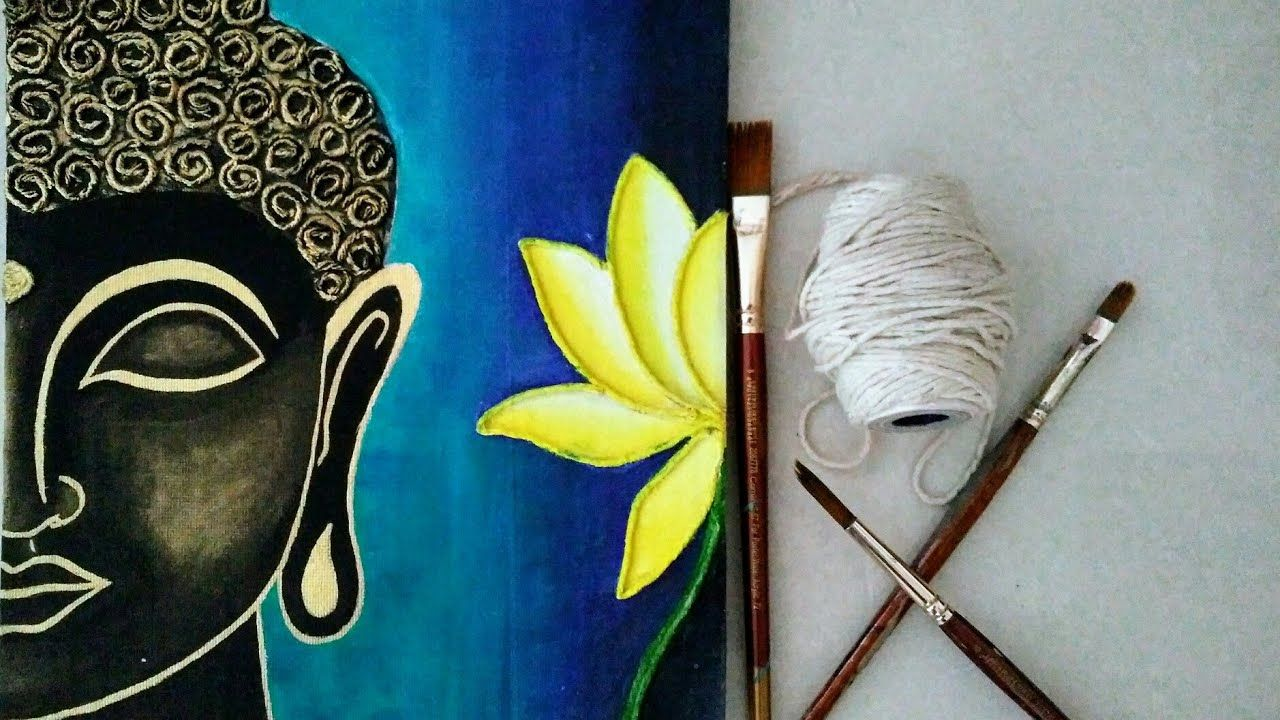 Texture Lord Buddha Painting For Beginners Buddha Thread Art Lord Buddha Acrylic Painting Buddha Art Painting Buddha Painting Canvas Buddha Painting