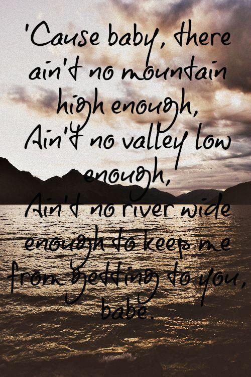 Ain T No Mountain High Enough Ain T No Valley Low Enough Ain T