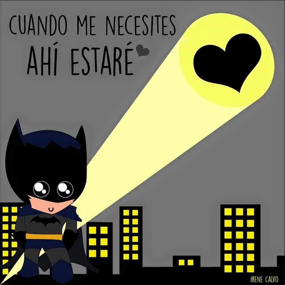 Batman 3 Frases De Amor Amor Y Amor De Mi Vida