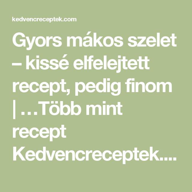 Gyors mákos szelet – kissé elfelejtett recept, pedig finom    …Több mint recept  Kedvencreceptek.com