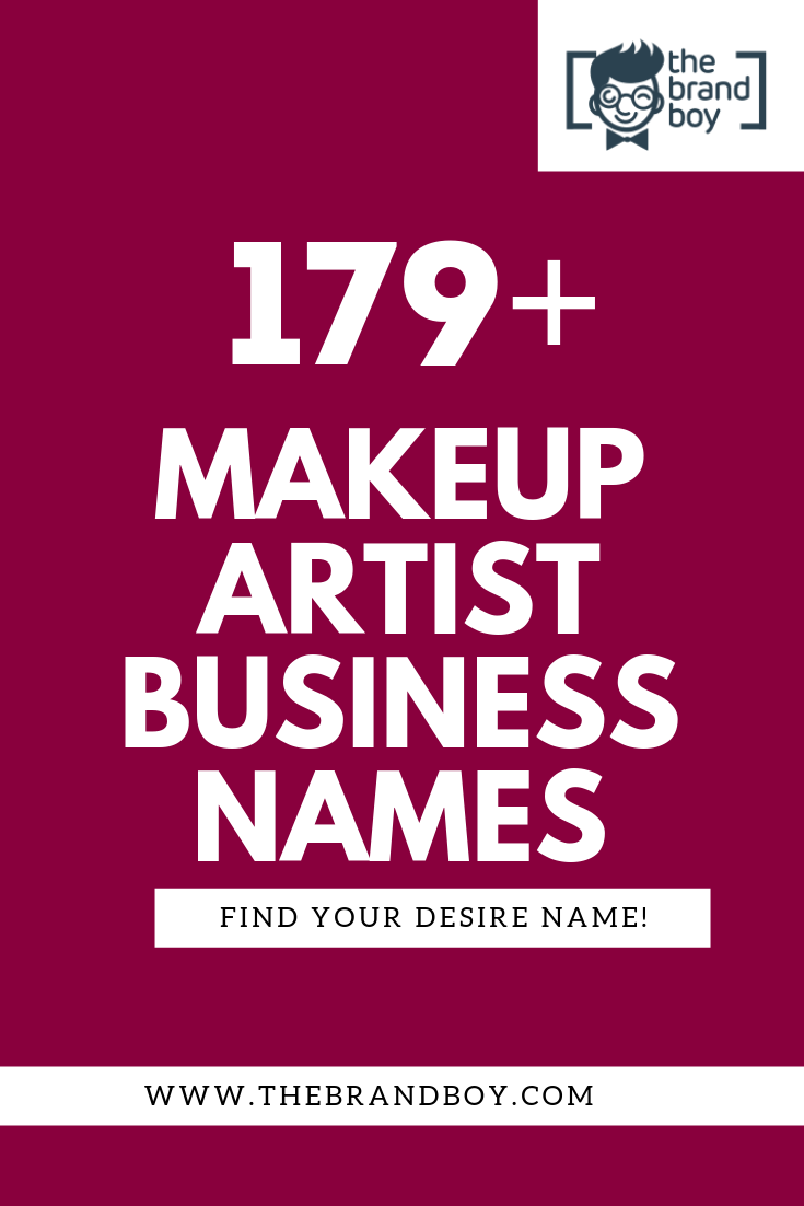 179 Catchy Makeup Artist Business Names Ideas Makeup Artist Names Makeup Business Names Makeup Artist Business