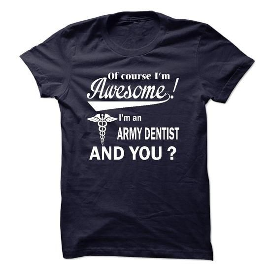 Of course i am awesome, I am an ARMY DENTIST - #pink tee #long sweater. ORDER NOW => https://www.sunfrog.com/LifeStyle/Of-course-i-am-awesome-I-am-an-ARMY-DENTIST.html?68278