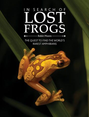 The Search for Lost Frogs: one of conservation's most exciting expeditions comes to life in new book
