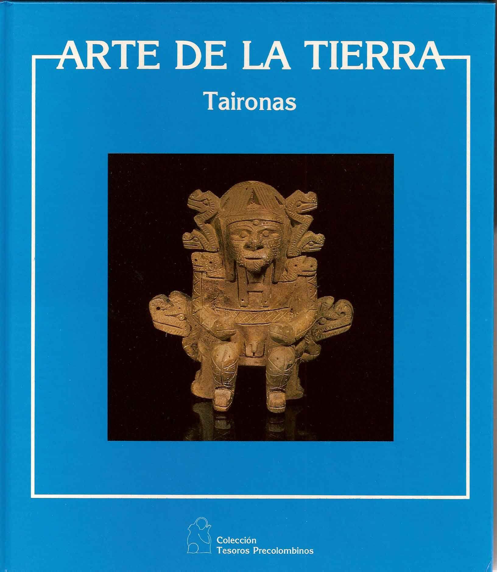 TAYRONAS - ARTE DE LA TIERRA   colección editorial (9 volúmenes 1988-1992) se prepara nueva publicación de la obra fotográfica en formato digital:  http://www.americaprecolombina.webs.com/gallery.html