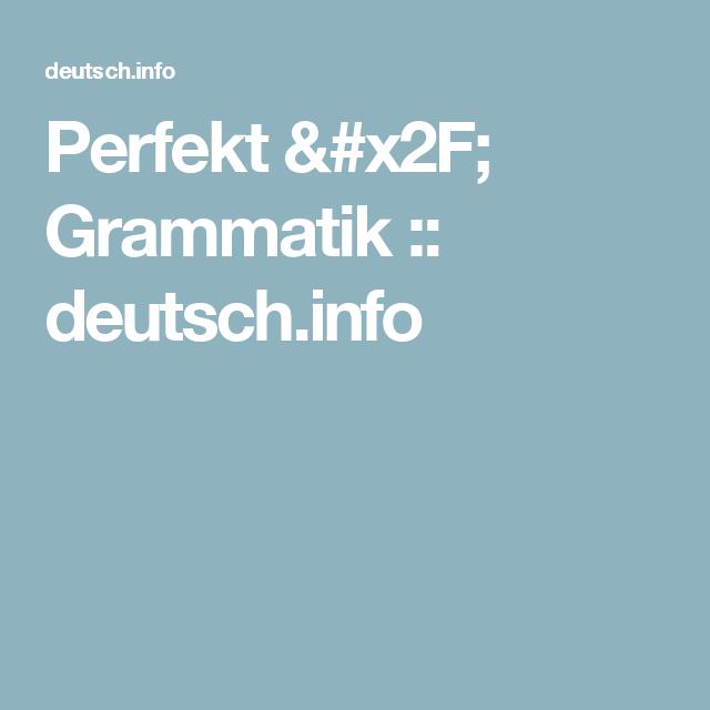Perfekt / Grammatik :: deutsch.info
