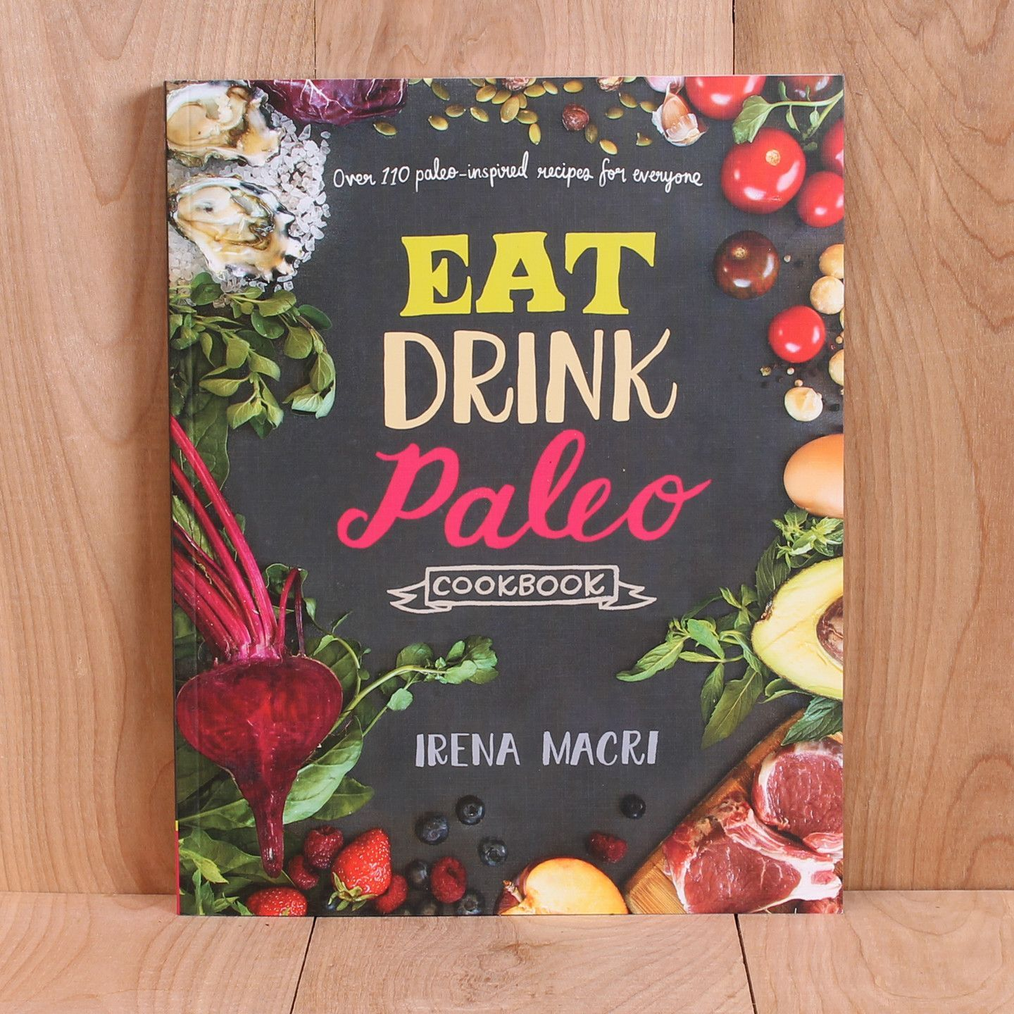 eat drink paleo cookbook over 110 paleoinspired recipes for everyone