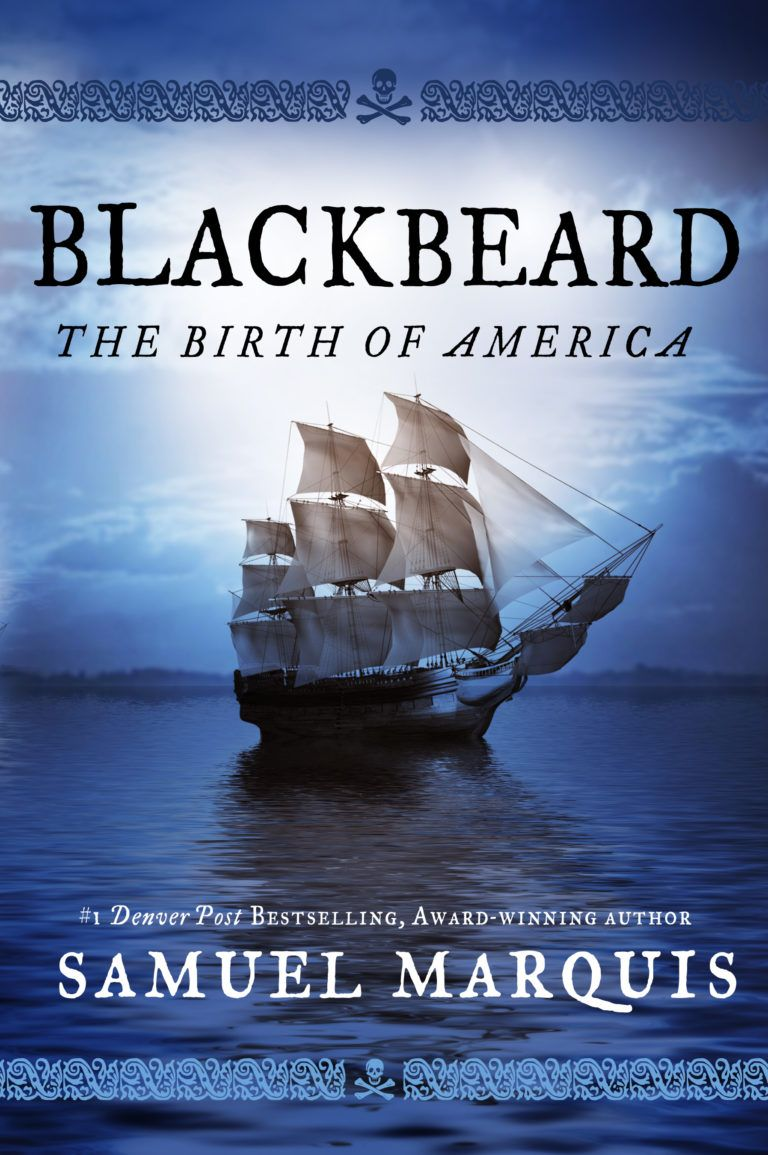 Blackbeard Birth of America by Samuel Marquis Giveaway