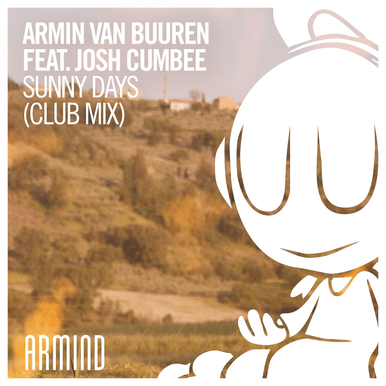 Armin van Buuren feat  Josh Cumbee - Sunny Days (Club Mix