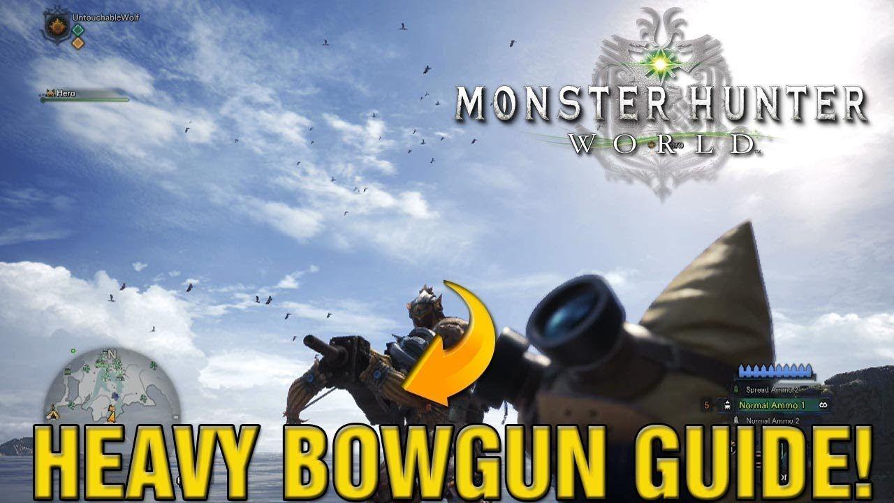 Monster Hunter World How To Use Insane Heavy Bowgun Heavy Bowgun Best W Monster Hunter World Monster Hunter Hunter
