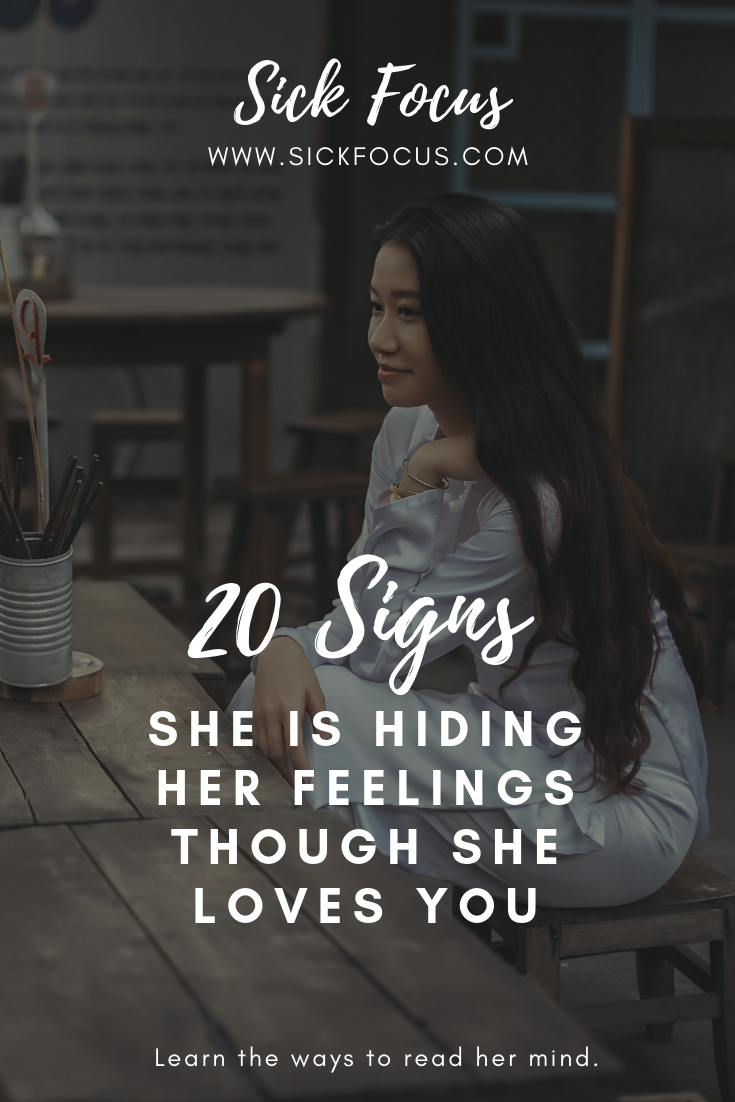 Hiding for feelings shes you her 25 Signs