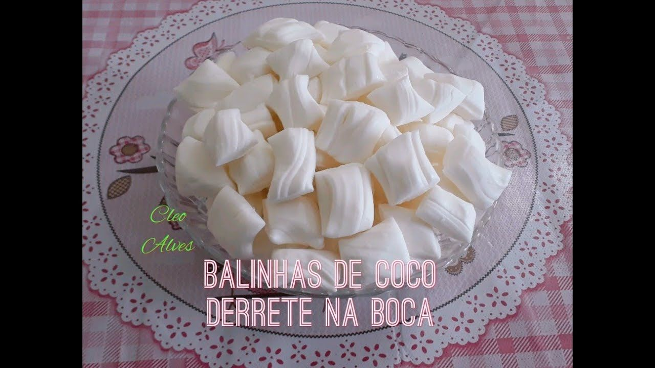 Como Fazer Balas De Coco Que Derrete Na Boca Balinha De Coco