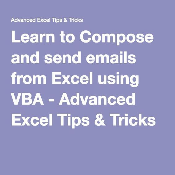 Learn to Compose and send emails from Excel using VBA - Advanced Excel Tips & Tricks