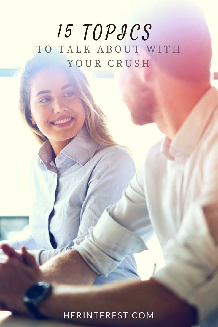 15 Topics to Talk About With Your Crush | Topics to talk