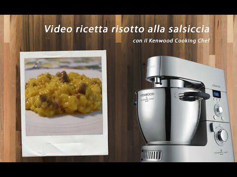 ♨ VIDEO RICETTE KENWOOD Risotto alla salsiccia con Kenwood Cooking ...