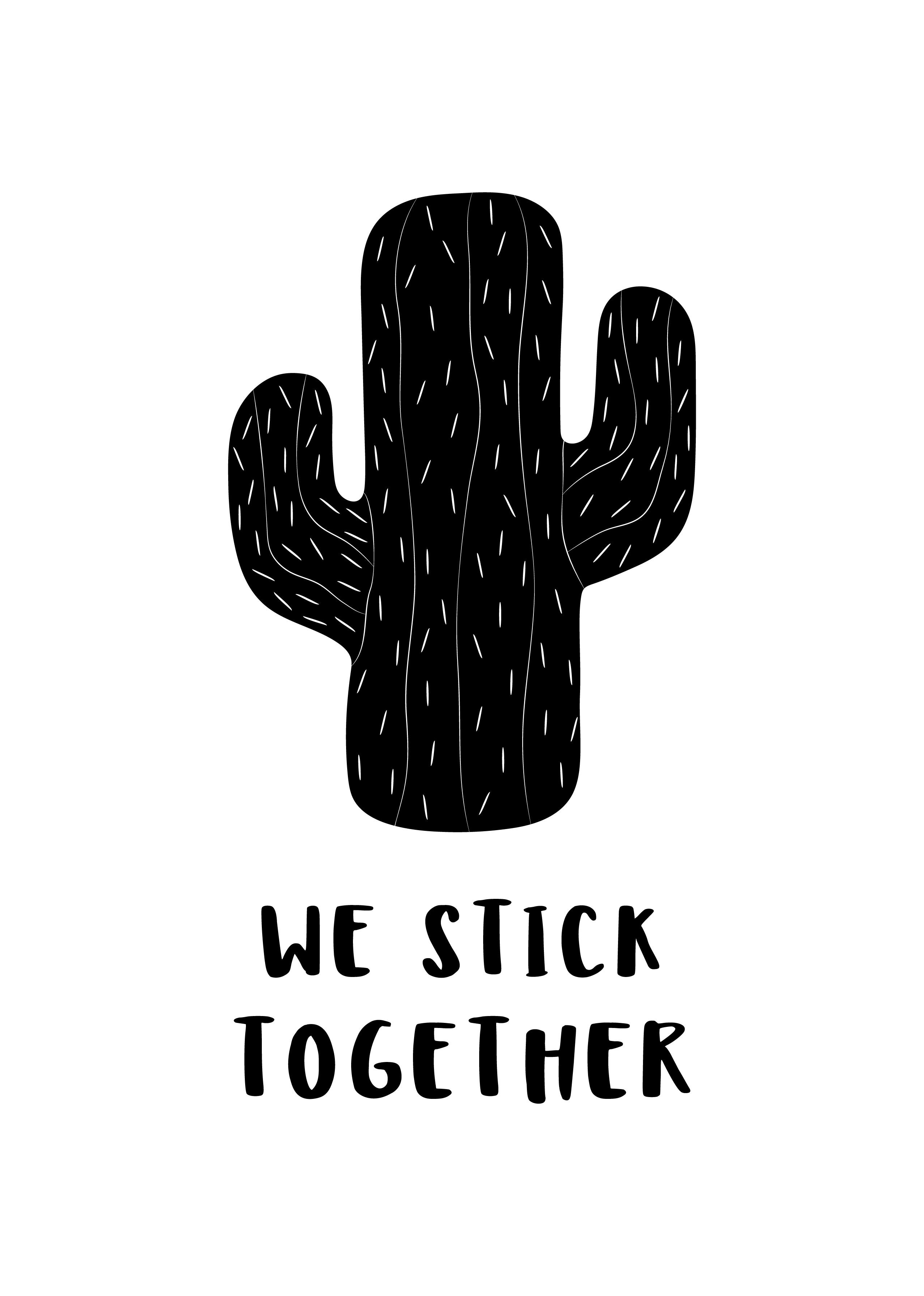 Cactus wall art print with text we stick together black for Black and white mural prints