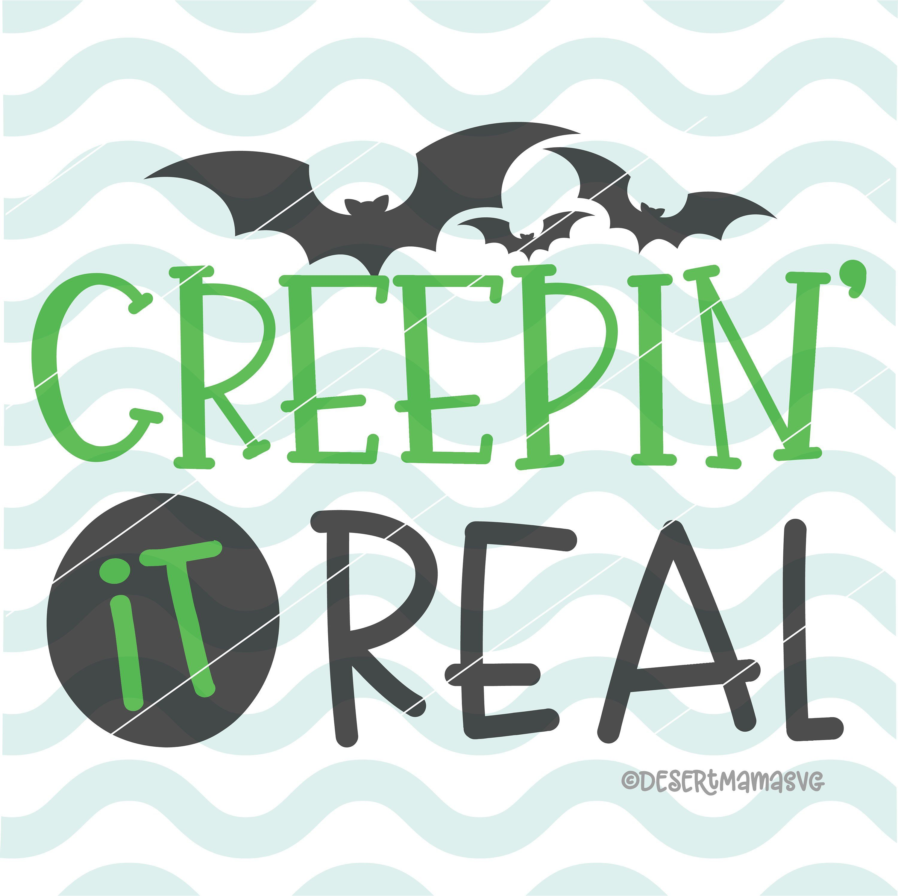 Halloween Quotes Svg.Creepin It Real Svg Dxf Cut File Cricut Cameo