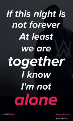 Alan Walker Alone Lyrics And Quotes If This Night Is Not Forever
