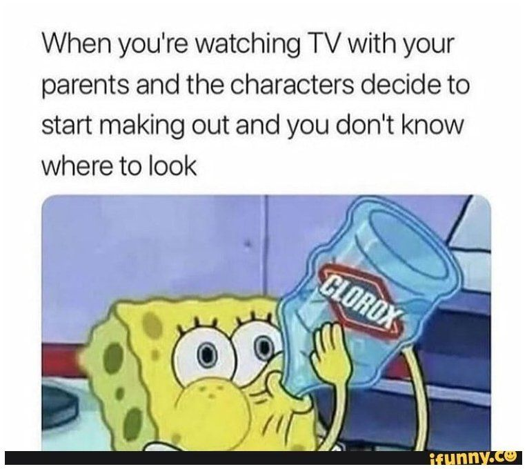 When You Re Watching Tv With Your Parents And The Characters Decide To Start Making Out And You Don T Kno Funny Spongebob Memes Stupid Funny Memes Stupid Memes