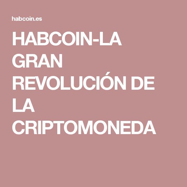 HABCOIN-LA GRAN REVOLUCIÓN DE LA CRIPTOMONEDA