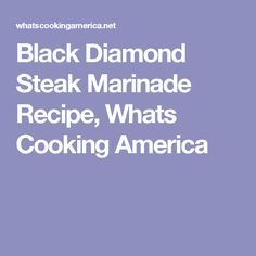 Black Diamond Steak Marinade Recipe #marinadeforbeef