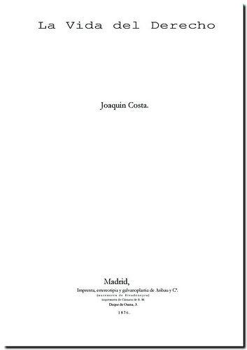 La vida del derecho / por Joaquín Costa. - Madrid : Aribau y Ca. , 1876