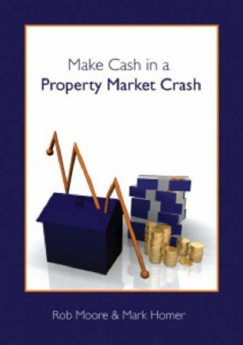 Make Cash in a Property Market Crash: Amazon co uk: Rob F  Moore