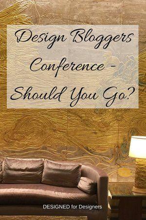 Design Bloggers Conference - Should You Go? #interiordesigner #blogging