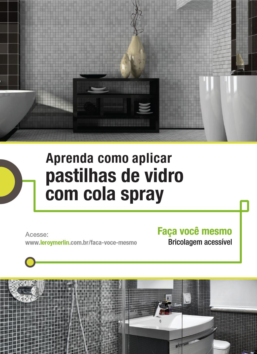 Pastilhas de vidro podem ser usadas em vários ambientes e para diversos efeitos. E, além de tudo, podem ser aplicadas com cola spray. Isso mesmo! Veja como é simples com a nossa Ficha de Bricolagem. http://leroy.co/1IOChY3