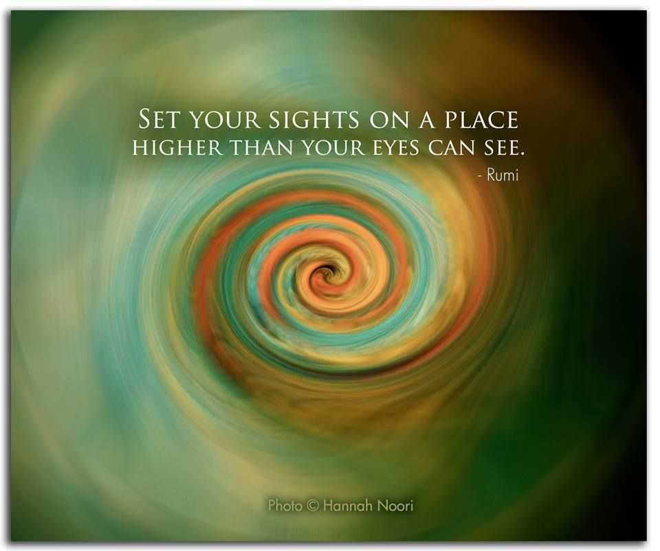 Rumi The Force Of Friendship: Set Your Sights On Aq Place Higher Than Your Eye Can See