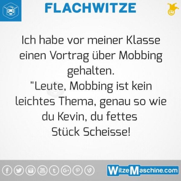 flachwitze 285 referat ber mobbing kevin flachwitze pinterest humor beauty quotes. Black Bedroom Furniture Sets. Home Design Ideas