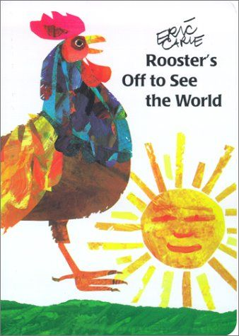 Rooster S Off To See The World The World Of Eric Carle In 2020 Eric Carle Rooster Picture Book