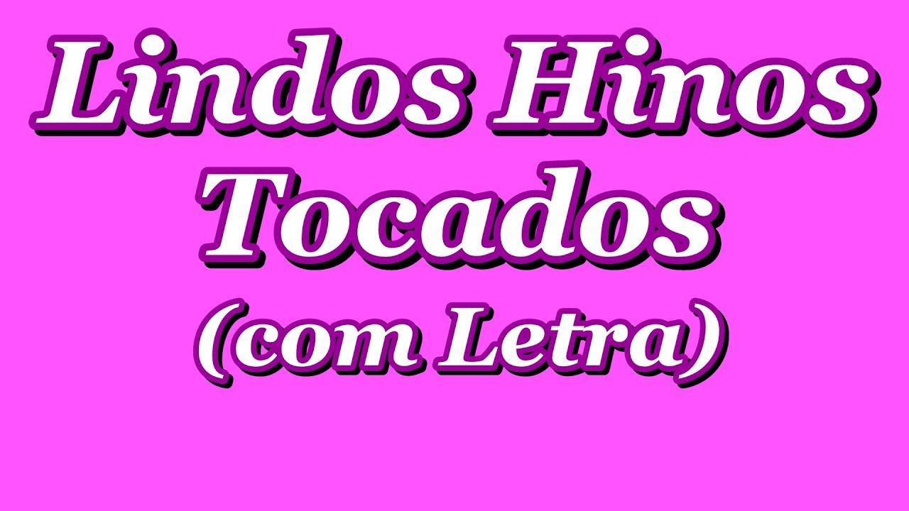 Lindos Hinos Ccb Hinario 5 Hinos Tocados Ccb Hinos Ccb 186 193 194 236 260 280 293 Com Imagens Hinos Tocados Lindos Letras