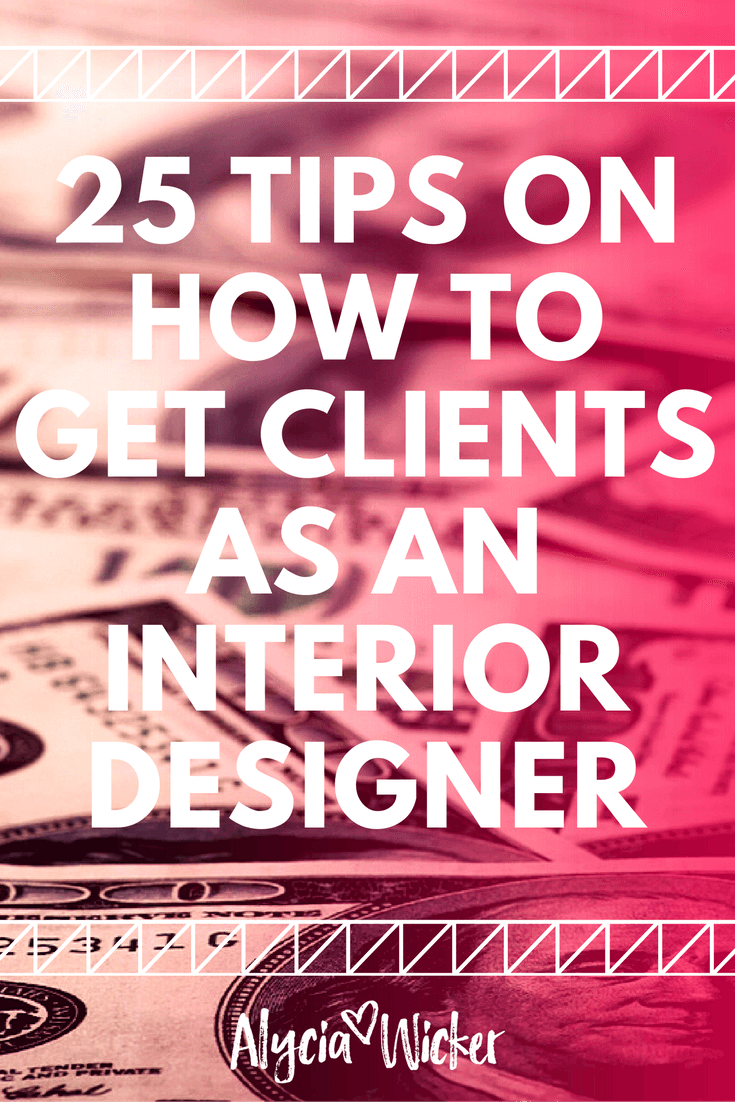 Superb 25 Tips On How To Get Clients As An Interior Designer