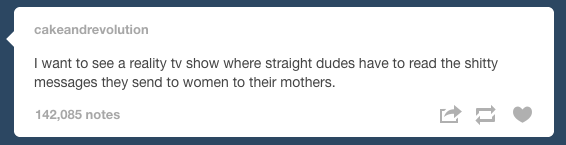 On the messages they actually send people:   24 Times Tumblr Told The Truth About Men