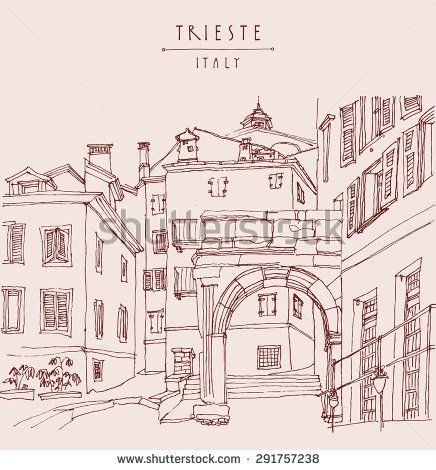 Arch of Ricardo in Trieste, Italy, Europe. Mediterranean houses, narrow street in old town. Vector illustration. Hand drawn travel sketch art. Artistic tourist postcard poster greeting card template