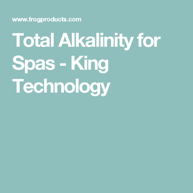Total Alkalinity for Spas - King Technology